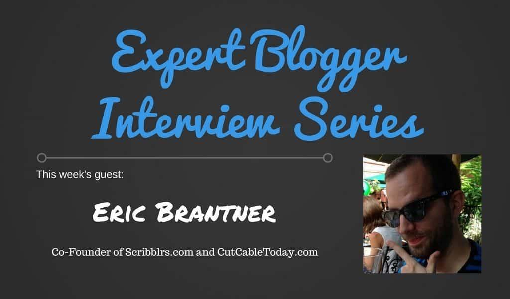 Expert Blogger Interview Series - Eric Brantner