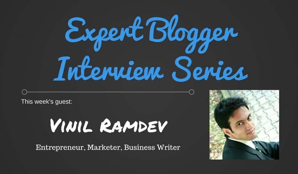 Expert Blogger Interview - Vinil Ramdev