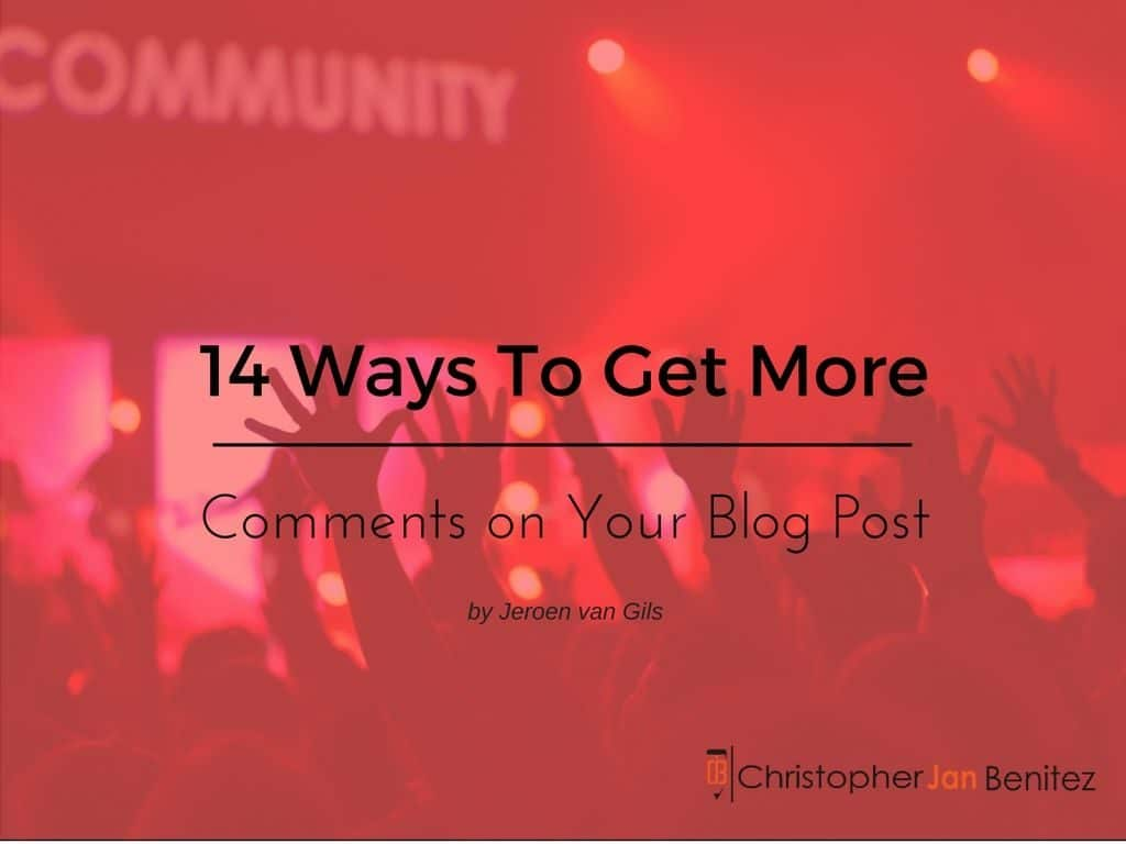 14 Ways to Get More Comments on Your Blog Posts