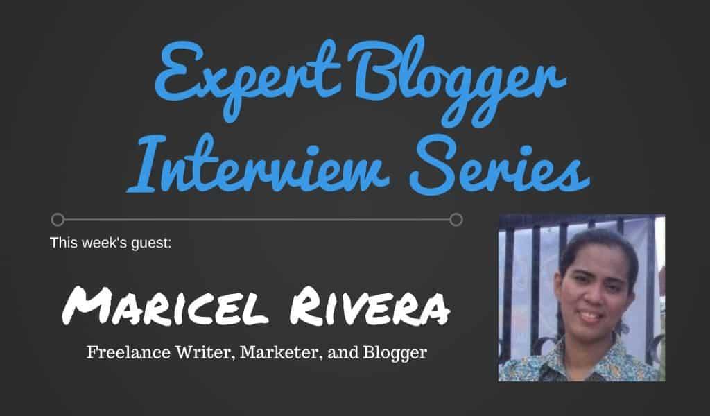 Expert Blogger Interview ~ Maricel Rivera