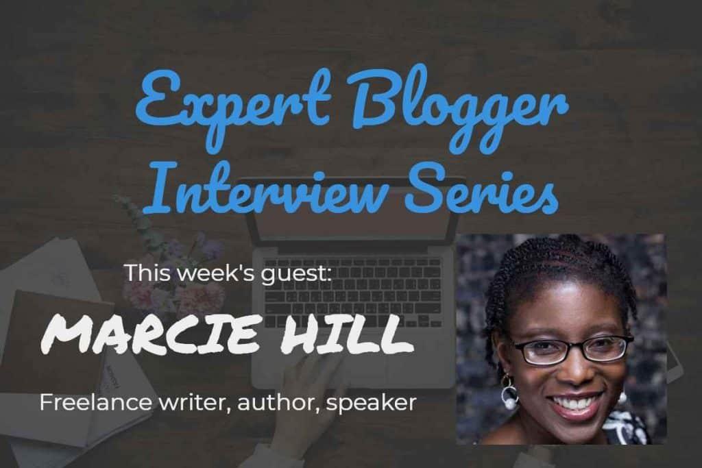 Expert Blogger Interview Marcie Hill