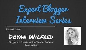 Expert Blogger Interview: Doyan Wilfred