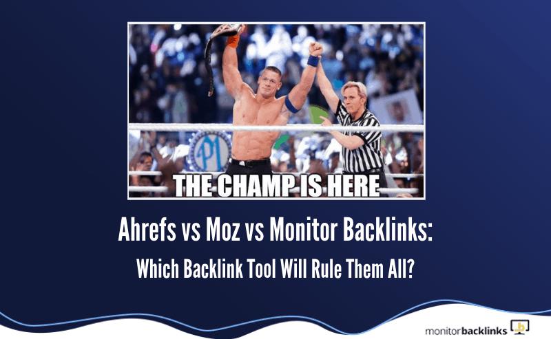 ahrefs vs moz vs monitor backlinks